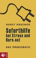 Horst Kraemer: Soforthilfe bei Stress und Burn-out – Das Praxisbuch ★★★