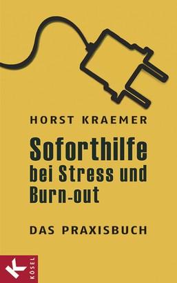 Soforthilfe bei Stress und Burn-out – Das Praxisbuch