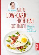 Anne Paschmann: Mein Low-Carb-High-Fat-Kochbuch ★★★★