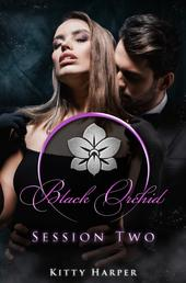 Black Orchid - Session Two