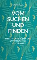 Walter Plasil: Vom Suchen und Finden