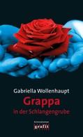 Gabriella Wollenhaupt: Grappa in der Schlangengrube ★★★★★