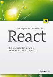 React - Die praktische Einführung in React, React Router und Redux