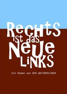 Der Westberliner: Rechts ist das neue Links ★