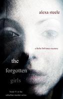 Alexa Steele: The Forgotten Girls (Book #1 in The Suburban Murder Series)