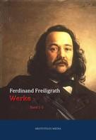 Hermann Ferdinand Freiligrath: Werke in neun Bänden