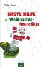 Erste Hilfe für Weihnachts-Neurotiker