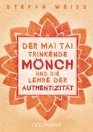 Stefan Weiss: Der Mai Tai trinkende Mönch und die Lehre der Authentizität