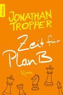 Jonathan Tropper: Zeit für Plan B ★★★★
