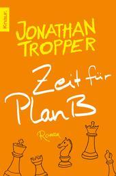 Zeit für Plan B - Roman