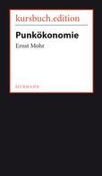Ernst Mohr: Punkökonomie