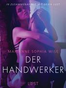 Marianne Sophia Wise: Der Handwerker: Erika Lust-Erotik