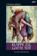 Tatjana Kruse: Klappe zu, Gatte tot ★★★★