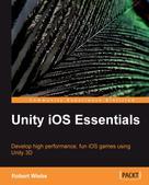Robert Wiebe: Unity iOS Essentials