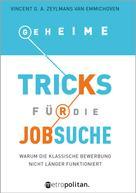 Vincent G.A. Zeylmans van Emmichoven: Geheime Tricks für die Jobsuche