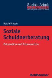 Soziale Schuldnerberatung - Prävention und Intervention