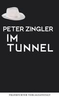 Peter Zingler: Im Tunnel