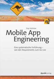 Mobile App Engineering - Eine systematische Einführung – von den Requirements zum Go Live