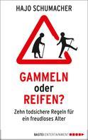 Hajo Schumacher: Gammeln oder reifen? ★★★★
