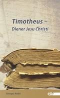 Georges André: Timotheus