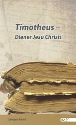 Timotheus - Diener Jesu Christi