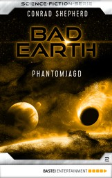 Bad Earth 2 - Science-Fiction-Serie - Phantomjagd
