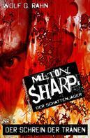 Wolf G. Rahn: Milton Sharp #9: Der Schrein der Tränen