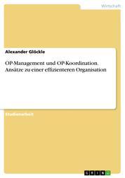 OP-Management und OP-Koordination. Ansätze zu einer effizienteren Organisation