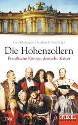 Die Hohenzollern - Preußische Könige, deutsche Kaiser - Ein SPIEGEL-Buch