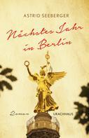 Astrid Seeberger: Nächstes Jahr in Berlin