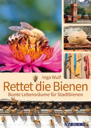 Rettet die Bienen - Bunte Lebensräume für Stadtbienen