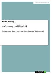 Aufklärung und Dialektik - Voltaire und Kant, Hegel und Mao über den Widerspruch