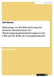 Bedeutung von Kreditbesicherung für deutsche Kreditinstitute bei Mindesteigenkapitalanforderungen in der CRR und die Rolle der Grundpfandrechte