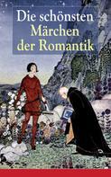 Wilhelm Hauff: Die schönsten Märchen der Romantik