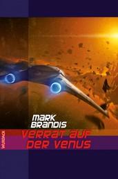 Mark Brandis - Verrat auf der Venus - Weltraumpartisanen
