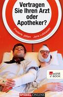 Frederik Jötten: Vertragen Sie Ihren Arzt oder Apotheker? ★★★