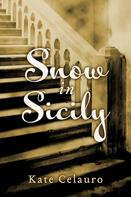 Kate Celauro: Snow in Sicily