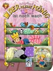 Der kleine König ist noch wach / wünscht sich was - Kleinkinder-Buch