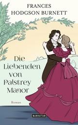 Die Liebenden von Palstrey Manor - Roman