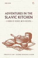 Igor Klekh: Adventures in the Slavic Kitchen