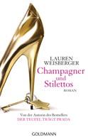 Lauren Weisberger: Champagner und Stilettos ★★★★