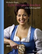 Echt bayerisch kochen - Ein Lebensgefühl