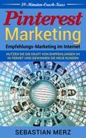 Sebastian Merz: Pinterest-Marketing: Empfehlungs-Marketing im Internet