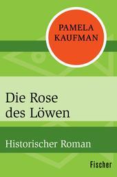 Die Rose des Löwen - Historischer Roman