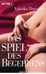 Das Spiel des Begehrens - Erotischer Roman