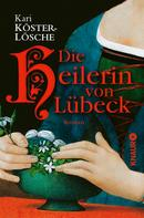 Kari Köster-Lösche: Die Heilerin von Lübeck ★★★★★
