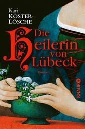 Die Heilerin von Lübeck - Roman