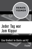 Renata Yesner: Jeder Tag war Jom Kippur ★★★★