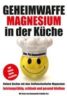 Pia Koppenhofer: Geheimwaffe Magnesium in der Küche ★★★