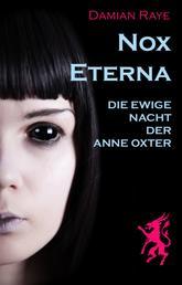 Nox Eterna – die ewige Nacht der Anne Oxter